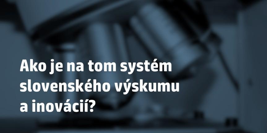Problémom slovenského výskumu a inovácií nie je nedostatok peňazí, ale riadeniesystému