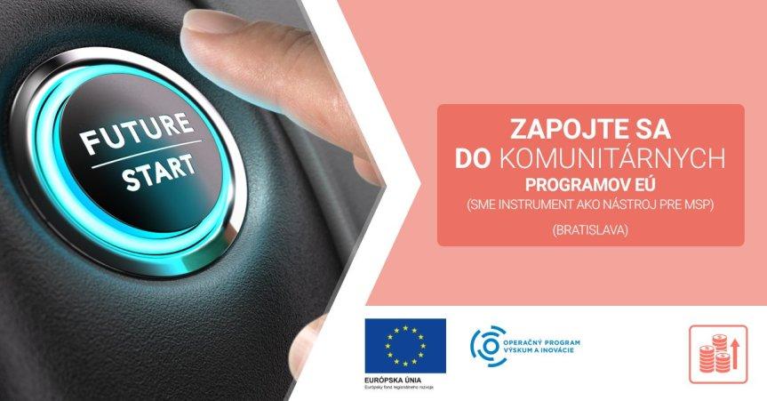 Workshop pre inovačné bratislavské firmy: SME Instrument (20.2.2019,Bratislava)
