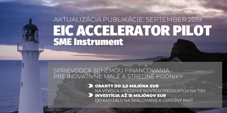 Aktualizované vydanie: Sprievodca schémou EIC Accelerator Pilot (ex-SMEInstrument)