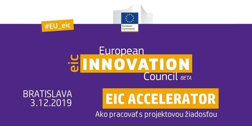 Seminár: EIC Accelerator – Ako pracovať s projektovou žiadosťou (Bratislava,3.12.2019)