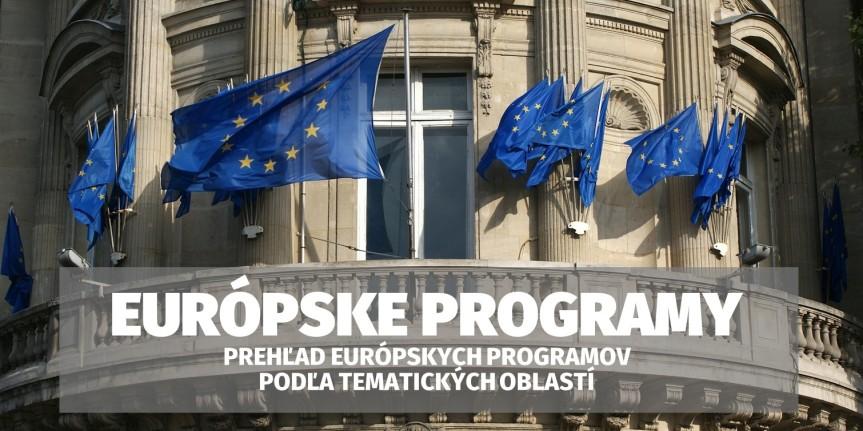 Prehľad európskych programov podľatém