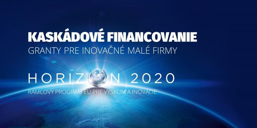 Kaskádové financovanie firiem v programe Horizont 2020. Menšie projekty s vyššou mierou úspešnosti(Aktualizované)