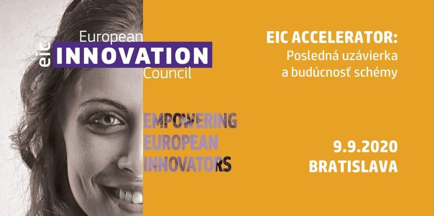 Podujatie: EIC Accelerator – Posledná uzávierka a budúcnosť schémy pre najambicióznejšie inovačné firmy (Bratislava,9.9.2020)